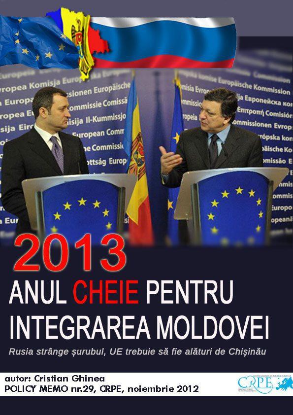 2013 – anul cheie pentru integrare. Chișinău între Bruxelles și Moscova